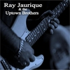 Cover of the album Ray Jaurique & the Uptown Brothers