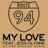 Couverture de l'album My Love (Oliver Nelson Remix) [feat. Jess Glynne] - Single