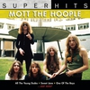 Couverture de l'album Mott the Hoople: Super Hits
