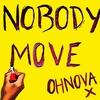 Cover of the album Nobody Move - Single