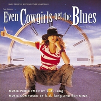 Couverture du titre Even Cowgirls Get the Blues: Music From the Motion Picture Soundtrack