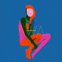 Couverture du titre All We Are (Bonus Track Version)