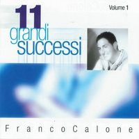 Cover of the track 11 grandi successi, vol. 1 (The Best of Franco Calone)