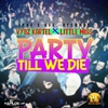 Couverture de l'album Party Till We Die - Single