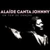 Cover of the album Alaíde Canta Johnny - Em Tom de Canção