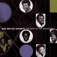 Cover of the track The Best of the Manhattans: Kiss and Say Goodbye