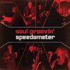 Couverture de l'album Soul Groovin' - Speedometer Live