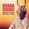 Cover of the album Ghana Soundz - Afro-Beat, Funk and Fusion in 70's Ghana