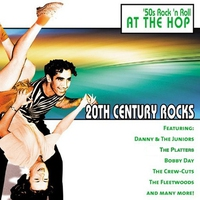 Cover of the track 20th Century Rocks: 50's Rock 'n Roll - At the Hop (Re-Recorded Versions)