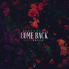 Cover of the album Come Back (feat. Gnash) - Single