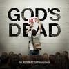 Couverture de l'album God's Not Dead (The Motion Picture Soundtrack)