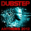 Cover of the album Dubstep - Anthems 2012