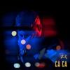 Couverture de l'album Ca Ca - Single