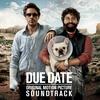 Cover of the album Due Date (Original Motion Picture Soundtrack)