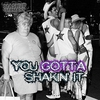 Couverture du titre You Gotta Shakin` It
