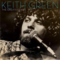 Cover of the track Keith Green: The Greatest Hits