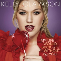 Cover of the track My Life Would Suck Without You - Single