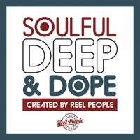 Couverture du titre Soulful Deep & Dope (Created by Reel People)