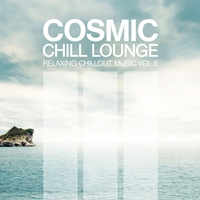 Cover of the track Cosmic Chill Lounge, Vol. 5 (Bonus Track Edition)