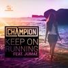 Couverture de l'album Keep On Running (feat. Jumae) - Single