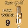 Couverture de l'album Rare Gold Doo Wops Vol 9