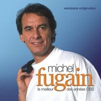 Couverture du titre Michel Fugain : Le meilleur des années CBS (Versions originales)