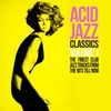 Cover of the album Acid Jazz Classics, Vol. 1 (The Finest Club Jazz Tracks from the 90's Till Now)