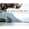 Cover of the album 15 Years of Fine Jazz By TCB – The Montreux Jazz Label