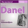 Couverture de l'album The Very Best of Pascal Danel, Vol. 1: Kilimandjaro