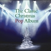 Couverture de l'album The Classic Christmas Pop Album