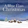 Cover of the album A Blue Élan Christmas