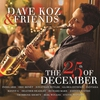Cover of the album Dave Koz & Friends: The 25th of December