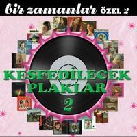 Cover of the track Bir Zamanlar Özel, Vol. 2 (Keşfedilecek Plaklar)