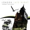 Couverture de l'album The London Late Night Lounge Sessions