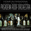 Cover of the album Home In Pasadena - The Very Best ofthe Pasadena Roof Orchestra