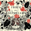 Cover of the album Froth on a Daydream