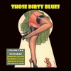 Cover of the album Those Dirty Blues Volume 2 (Digitally Remastered)