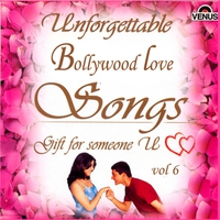 Couverture du titre Unforgettable Bollywood Love Songs, Vol. 6