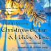 Couverture de l'album Best of Relaxing Christmas Guitar & Holiday Music: Soft Instrumental for Relaxation & Dinner Party