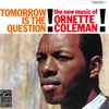 Couverture de l'album Tomorrow Is the Question! The New Music of Ornette Coleman!