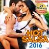 Couverture de l'album Hot Salsa 2016 (21 Salsa Latin Hits) [Salsa Romántica, Urbana, para Bailar]