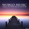 Couverture de l'album World Music Chill Out and Relax Edition, Vol. 1