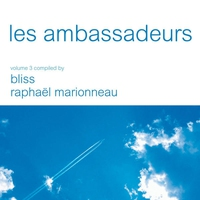Cover of the track Les ambassadeurs, Vol. 3 (Compiled By Bliss & Raphael Marionneau)