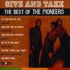 Couverture de l'album Give and Take: The Best of the Pioneers
