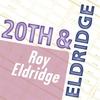 Cover of the album Roy Eldridge: 20th & Eldridge