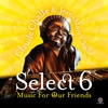 Cover of the album Select 6 - Music For Our Friends