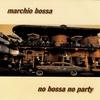 Couverture de l'album No Bossa No Party