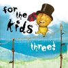 Cover of the album For The Kids Three