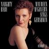 Cover of the album Naughty Baby - Maureen McGovern Sings Gershwin