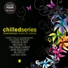 Cover of the album Chilled Series Vol. 4 - Downtempo Music & Culture